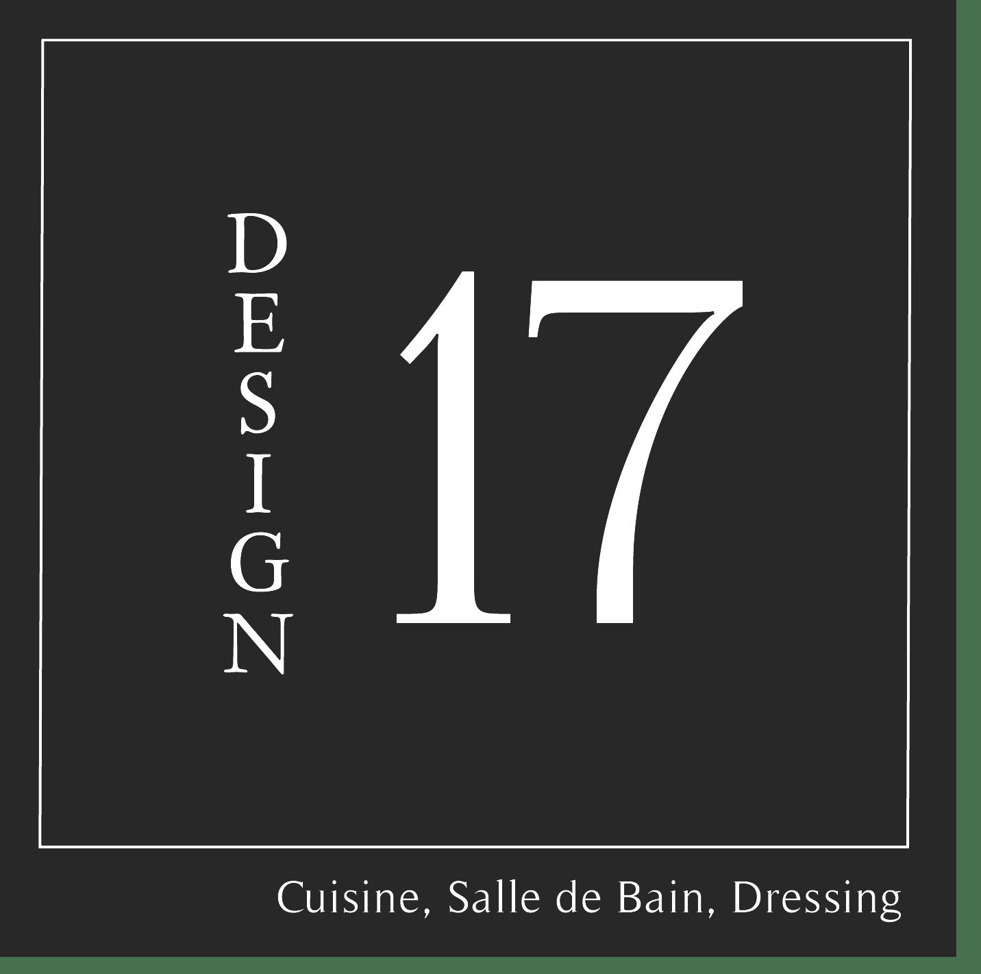 Design 17 – Cuisines & Salle de Bain & Dressing Haut de gamme – Charente-Maritime